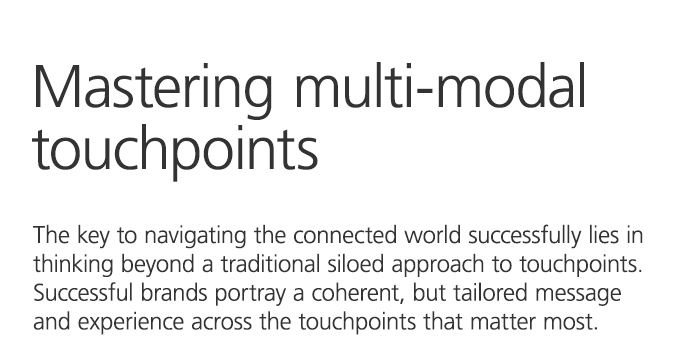 Mastering multi-modal touchpoints
